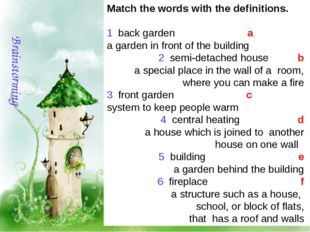 Matchthewordswiththedefinitions. 1 backgarden a agardeninfront