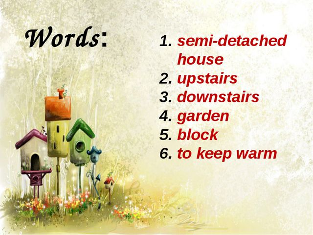 semi-detached house upstairs downstairs garden block to keep warm Words: