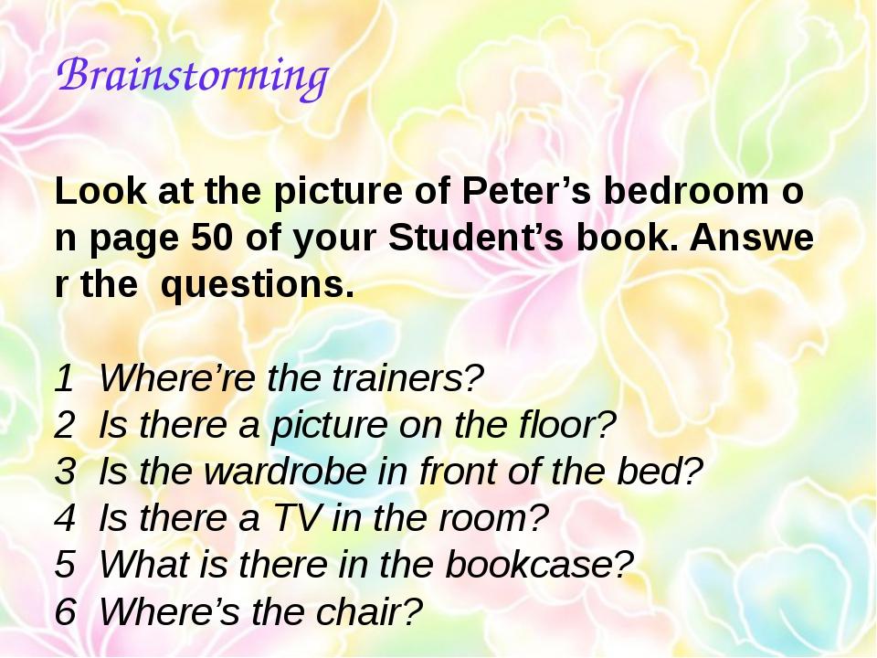 Brainstorming LookatthepictureofPeter'sbedroomonpage50ofyourStude...