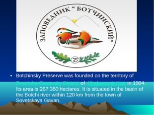 Botchinsky Preserve was founded on the territory of Sovetsko-Gavansky Distric