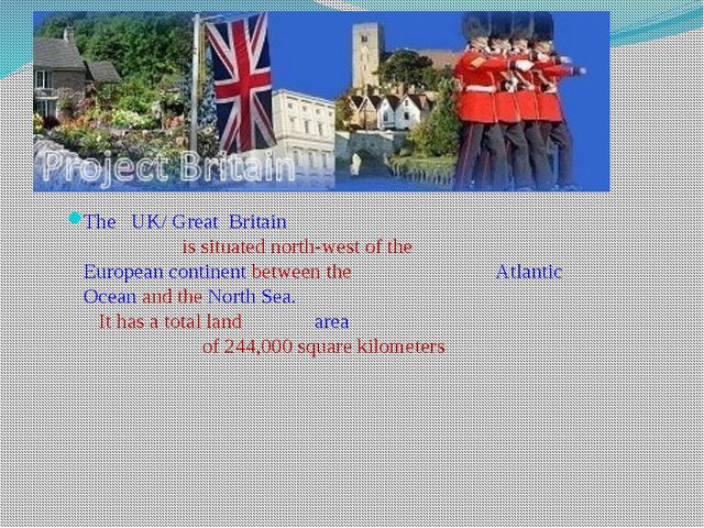 The UK/ Great Britain is situated north-west of the European continent betwe...