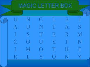 MAGIC LETTER BOX UNCLEF AUNTAS ISTERM COUSIN IMOTHE