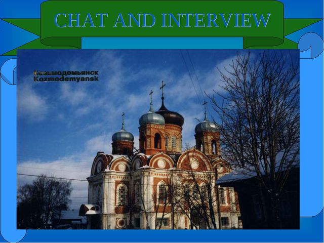 CHAT AND INTERVIEW