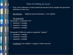 First, read a statement, second, brainstorm the ideas, then complete the pl