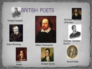 BRITISH POETS William Shakespeare Thomas Campbell Robert Burns Robert Browni