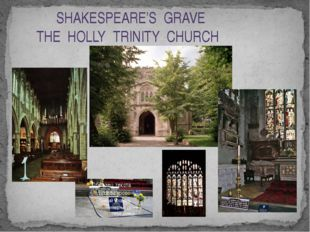 SHAKESPEARE'S GRAVE THE HOLLY TRINITY CHURCH