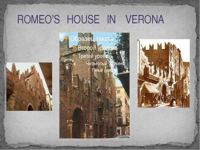 ROMEO'S HOUSE IN VERONA