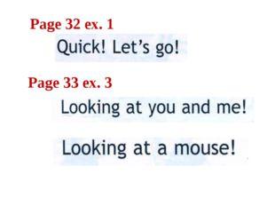Page 32 ex. 1 Page 33 ex. 3