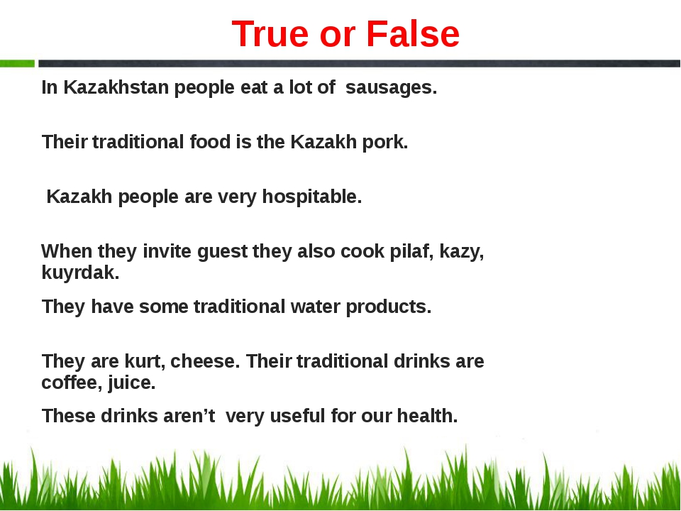 True or False In Kazakhstan people eat a lot of sausages. Their traditional f...