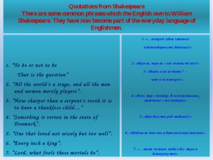 Quotations from Shakespeare There are some common phrases which the English o