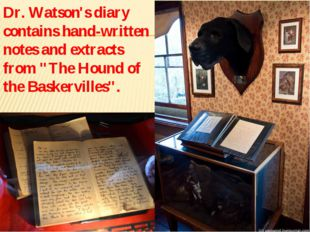 "Dr. Watson's diary contains hand-written notes and extracts from ""The Hound o"