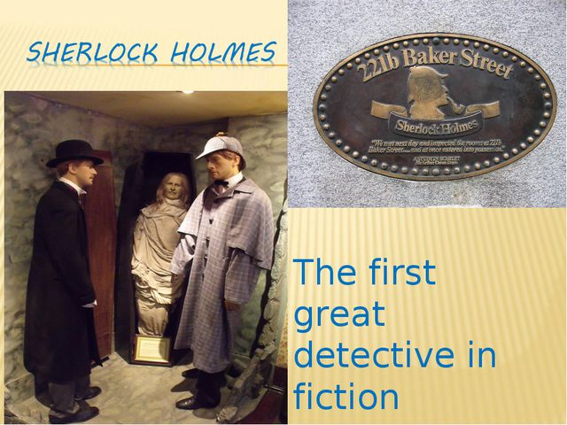 The first great detective in fiction