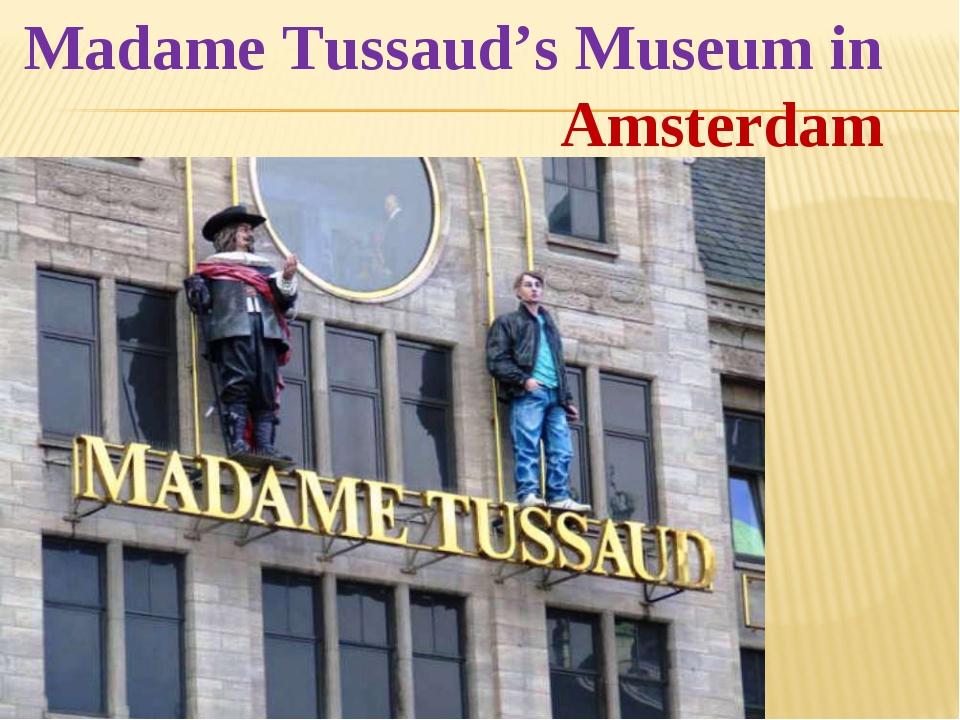 Madame Tussaud's Museum in Amsterdam