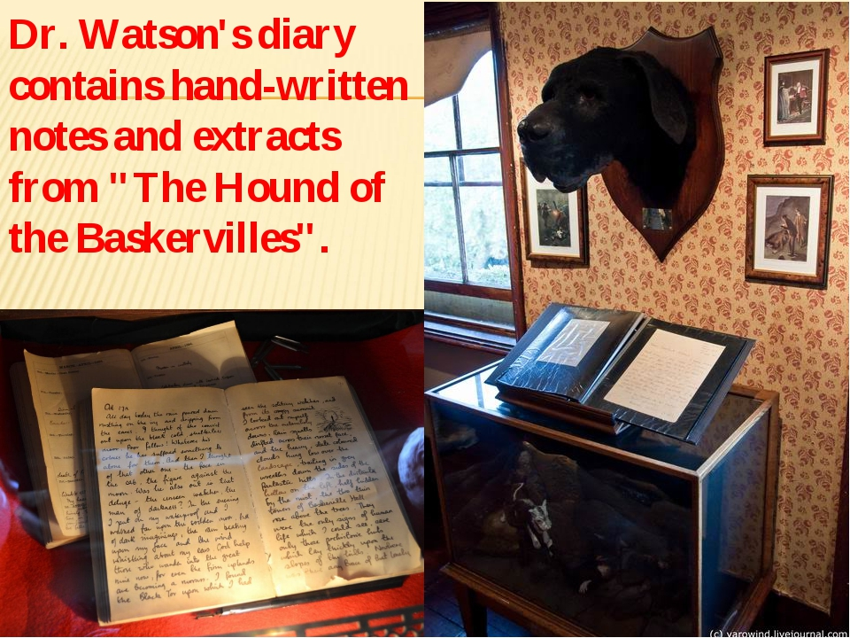 "Dr. Watson's diary contains hand-written notes and extracts from ""The Hound o..."