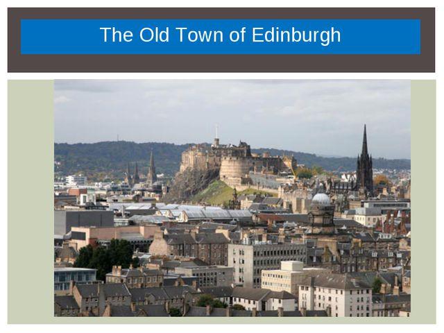 The Old Town of Edinburgh