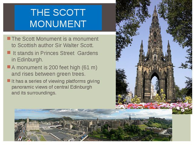 THE SCOTT MONUMENT TheScott Monumentis amonument toScottish authorSir Wa...