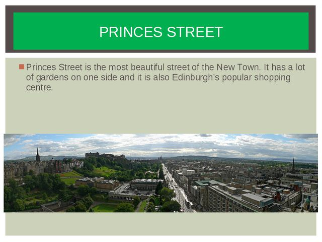 Princes Street is the most beautiful street of the New Town. It has a lot of...