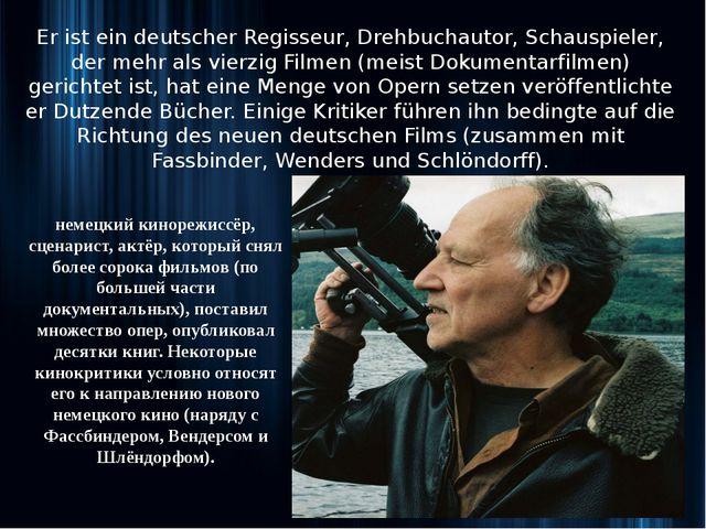 Er ist ein deutscher Regisseur, Drehbuchautor, Schauspieler, der mehr als vi...