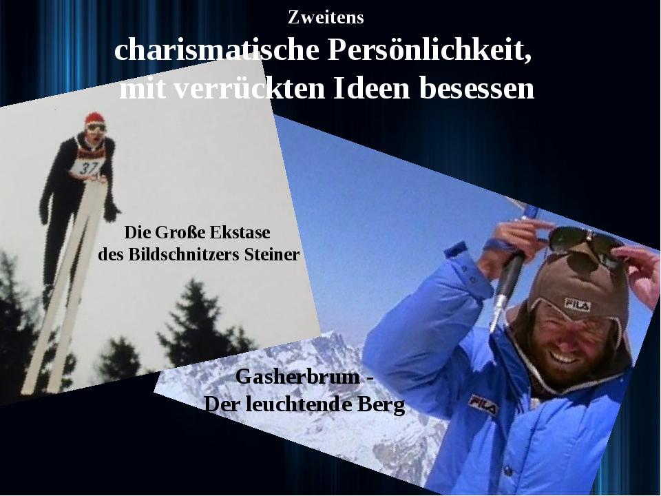 Die Große Ekstase des Bildschnitzers Steiner Gasherbrum- Der leuchtende Be...