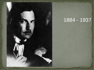 1884 - 1937