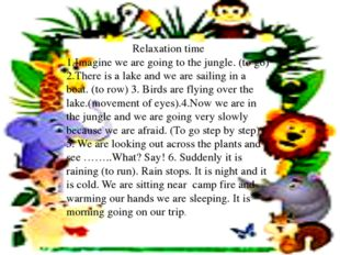 Relaxation time 1.Imagine we are going to the jungle. (to go) 2.There is a la
