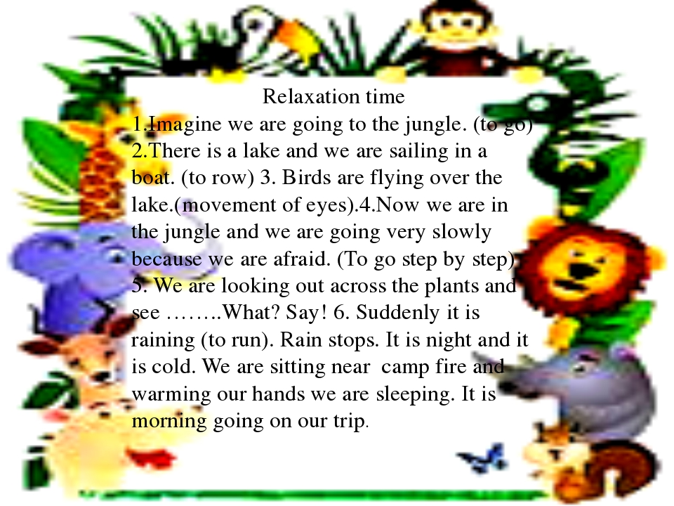 Relaxation time 1.Imagine we are going to the jungle. (to go) 2.There is a la...