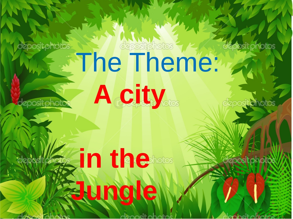 The Theme: A city in the Jungle