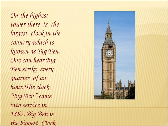 On the highest tower there is the largest clock in the country which is known...