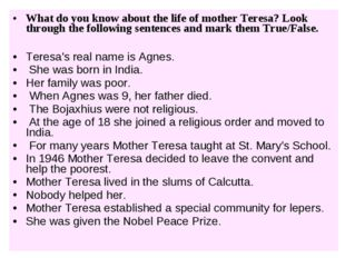 What do you know about the life of mother Teresa? Look through the following