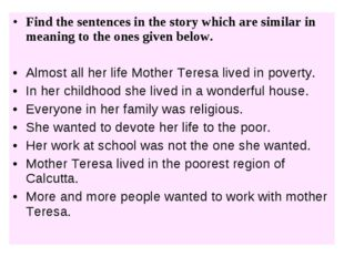Find the sentences in the story which are similar in meaning to the ones give