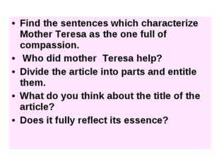 Find the sentences which characterize Mother Teresa as the one full of compas