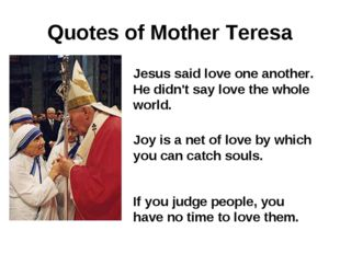Jesus said love one another. He didn't say love the whole world. Quotes of Mo
