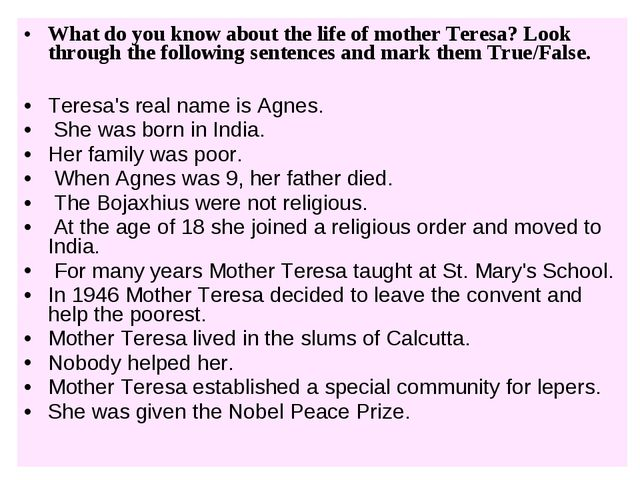 What do you know about the life of mother Teresa? Look through the following...