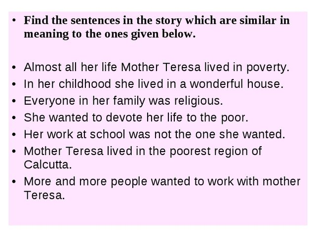 Find the sentences in the story which are similar in meaning to the ones give...