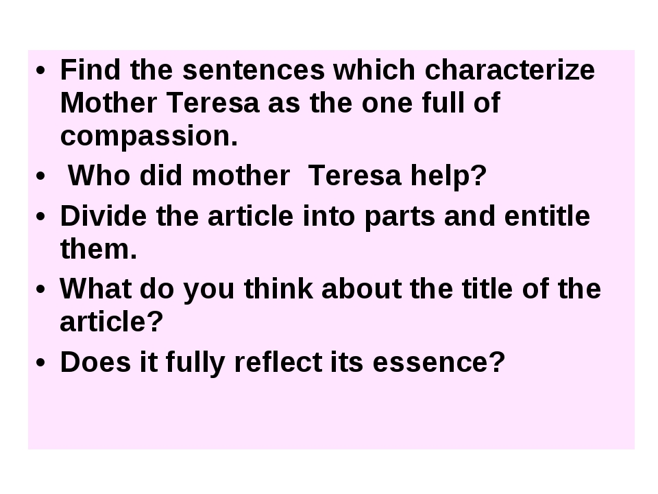 Find the sentences which characterize Mother Teresa as the one full of compas...