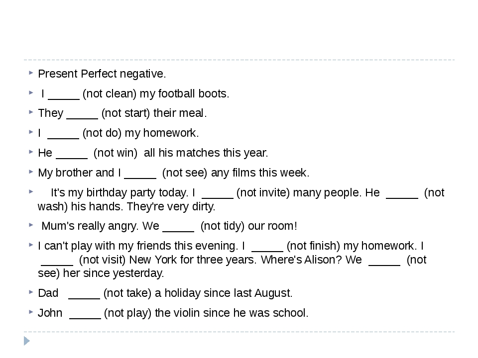 Present Perfect negative. I _____ (not clean) my football boots. They _____ (...