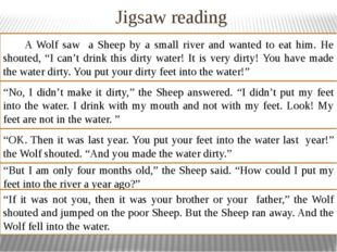 Jigsaw reading A Wolf saw a Sheep by a small river and wanted to eat him. He