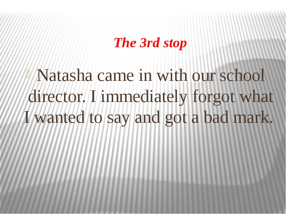 The 3rd stop Natasha came in with our school director. I immediately forgot w...