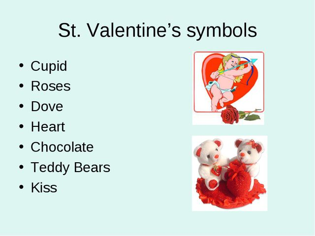 St. Valentine's symbols Cupid Roses Dove Heart Chocolate Teddy Bears Kiss