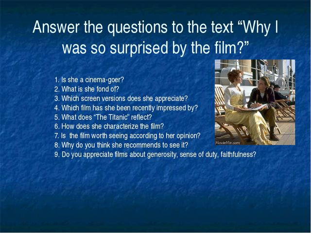 """Answer the questions to the text """"Why I was so surprised by the film?"""" 1. Is..."""