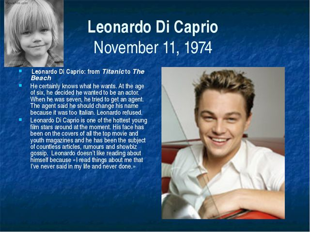 Leonardo Di Caprio November 11, 1974 Leonardo Di Caprio: from Titanic to The...