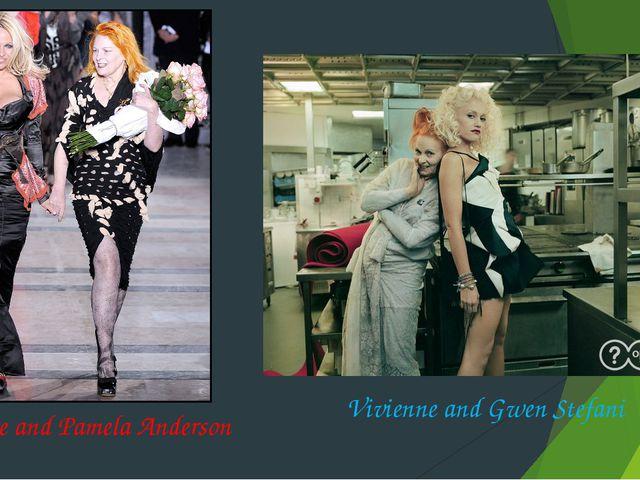 Vivienne and Pamela Anderson Vivienne and Gwen Stefani