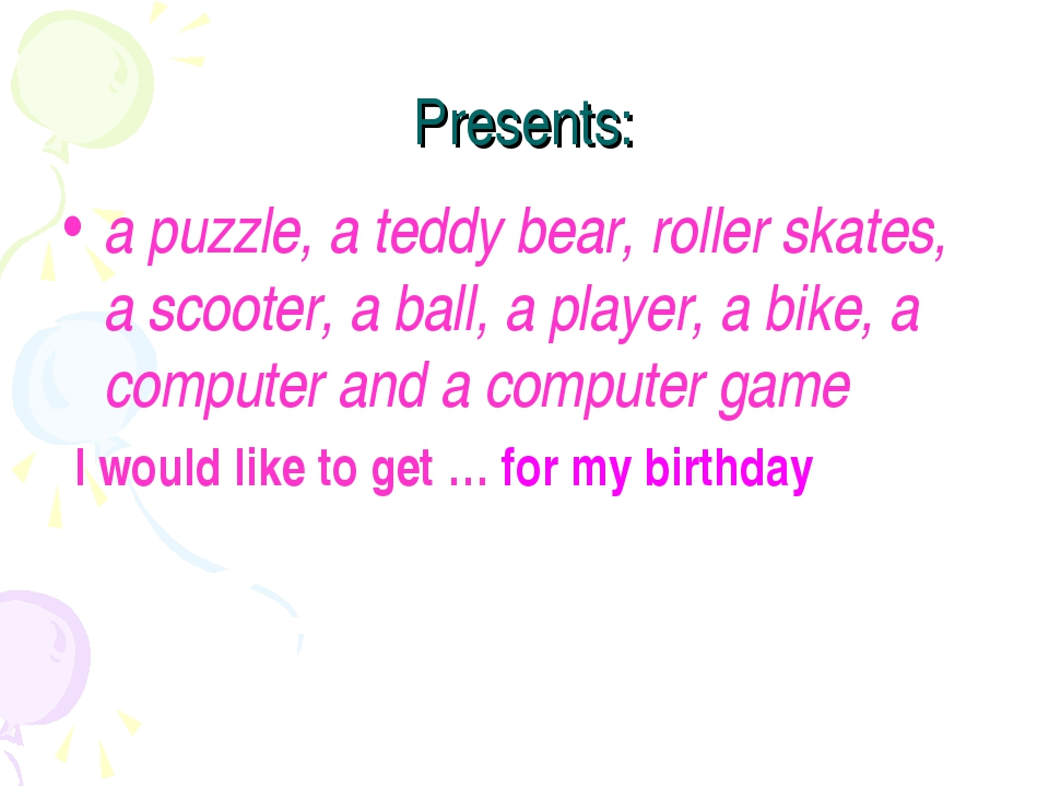 Presents: a puzzle, a teddy bear, roller skates, a scooter, a ball, a player,...