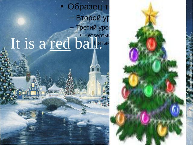 It is a red ball.