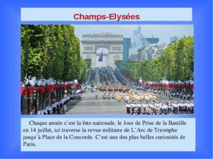 Champs-Elysées Chaque année c`est la fete nationale, le Jour de Prise de la B