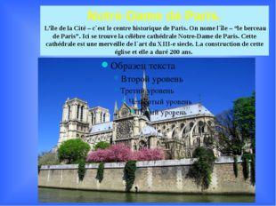 Notre-Dame de Paris. L'île de la Cité – c`est le centre historique de Paris.