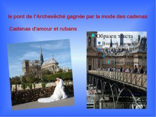le pont de l'Archevêché gagnée par la mode des cadenas Cadenas d'amour et rub