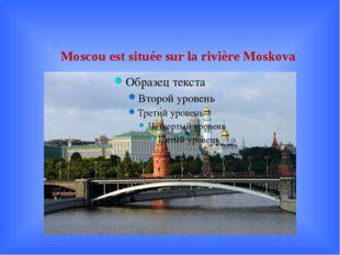 Moscou est située sur la rivière Moskova