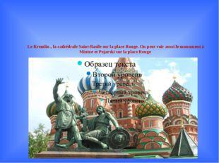 Le Kremlin , la cathédrale Saint-Basile sur la place Rouge. On peut voir auss