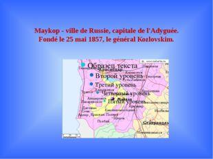 Maykop - ville de Russie, capitale de l'Adyguée. Fondé le 25 mai 1857, le gén